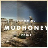 MUDHONEY-Vanishing Point