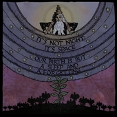 IT'S NOT NIGHT: IT'S SPACE-Our Birth Is But A Sleep And A Forgetting (magenta)