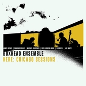BOXHEAD ENSEMBLE-Here: Chicago Sessions