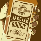 FIVE HORSE JOHNSON-Jake Leg Boogie