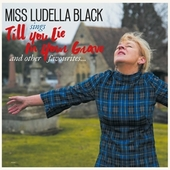 MISS LUDELLA BLACK-Till You Lie In Your Grave