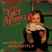 GOLIGHTLY, HOLLY-Do The Get Along