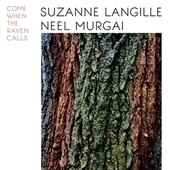 LANGILLE, SUZANNE & NEEL MURGAI-Come When The Raven Calls