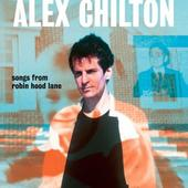 CHILTON, ALEX-Songs From Robin Hood Lane