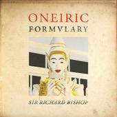 BISHOP, SIR RICHARD-Oneiric Formulary