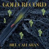 CALLAHAN, BILL-Gold Record