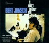 JANSCH, BERT-It Don't Bother Me