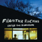 FRONTIER RUCKUS-Enter The Kingdom