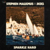 MALKMUS, STEPHEN & THE JICKS-Sparkle Hard