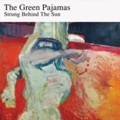 GREEN PAJAMAS-Strung Behind The Sun
