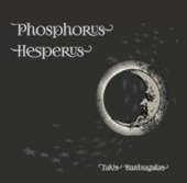 BARBAGALAS, TAKIS/MANTICORE'S BREATH-Phosphorus Hesperus