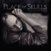 PLACE OF SKULLS-The Black Is Never Far