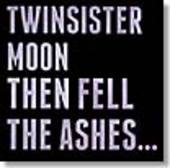 TWINSISTERMOON-Then Fell The Ashes
