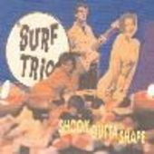SURF TRIO-Shook Outta Shape