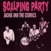 JACKIE & THE CEDRICS-Scalping Party + 2