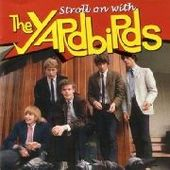 YARDBIRDS-Stroll On With The Yardbirds