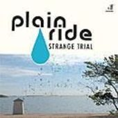 PLAIN RIDE-STRANGE TRIAL