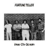 FORTUNE TELLER-Inner City Scream