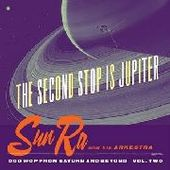 SUN RA & HIS ARKESTRA-The Second Stop Is Jupiter