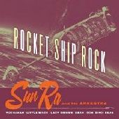 SUN RA & HIS ARKESTRA-Rocket Ship Rock
