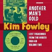 FOWLEY, KIM-Another Man's Gold