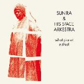 SUN RA-What Planet Is This?