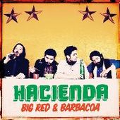 HACIENDA-Big Red & Barbacoa