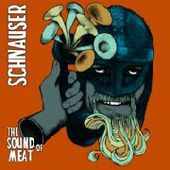 SCHNAUSER-The Sound Of Meat