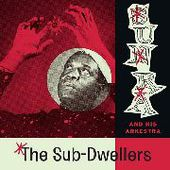 SUN RA & HIS ARKESTRA-The Sub-Dwellers