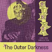 SUN RA & HIS ARKESTRA-The Outer Darkness