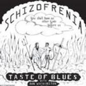 TASTE OF BLUES-Schizofrenia