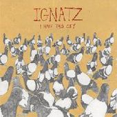 IGNATZ-I Hate This City