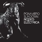 PONAMERO SUNDOWN-Rodeo Electrica