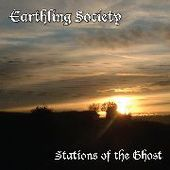 EARTHLING SOCIETY-Stations Of The Ghost