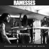 RAMESSES-Possessed By The Rise Of Magik