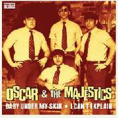 OSCAR & THE MAJESTICS-Baby Under My Skin