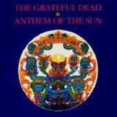GRATEFUL DEAD-Anthem Of The Sun
