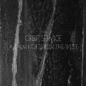 ORBIT SERVICE-A Calm Note From The West