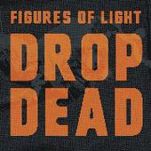 FIGURES OF LIGHT-Drop Dead