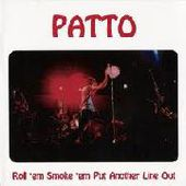 PATTO-Roll 'em Smoke 'em Put Another Line Out