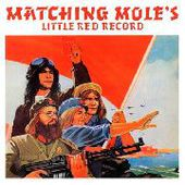 MATCHING MOLE-Little Red Record