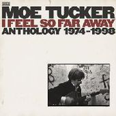 TUCKER, MOE-I Feel So Far Away