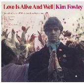 FOWLEY, KIM-Love Is Alive And Well