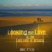 BROCK, DAVE-Looking For Love In The Lost Land Of Dreams
