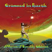 CROWNED IN EARTH-A Vortex Of Earthly Chimes