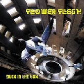 FLOWER FLESH-Duck In The Box
