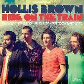 HOLLIS BROWN-Ride On The Train