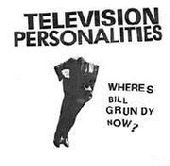 TELEVISION PERSONALITIES-Where's Bill Grundy Now ?