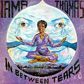 THOMAS, IRMA-In Between Tears