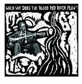 V/A-Which Way Does The Blood Red River..
